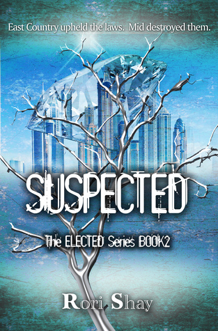 Suspected (The Elected Series #2) Rori Shay