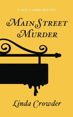Main Street Murder (Jake & Emma Mysteries #2) Linda Crowder