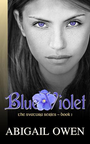 Blue Violet (Svatura, #1) Abigail Owen