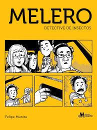 Melero, detective de insectos Felipe Munita