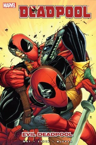 Deadpool Vol. 10: Evil Deadpool  by  Daniel Way