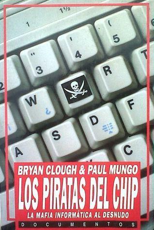 Los piratas del chip. La mafia informática al desnudo  by  Bryan Clough