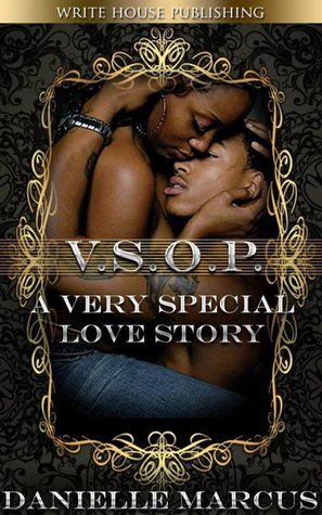 V.S.O.P.: A Very Special Love Story Danielle Marcus