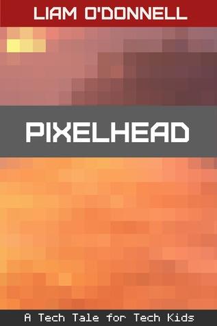 Pixelhead: Tech Tales #3  by  Liam ODonnell