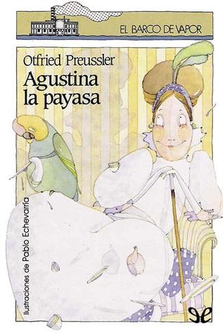 Agustina La Payasa  by  Otfried Preußler