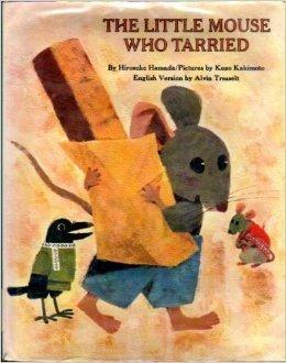The Little Mouse Who Tarried Hirosuke Hamada