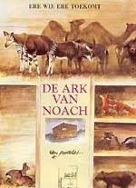 De Ark Van Noach: Of Ere Wie Ere Toekomt  by  Rien Poortvliet