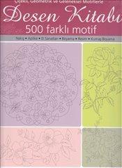 Desen Kitabı : 500 Farklı Motif  by  Nazire Ayhan