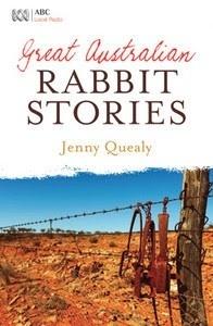 Great Australian Rabbit Stories Jenny Quealy