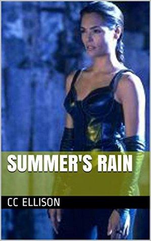 Summers Rain (Summer Rain Book 1) CC ELLISON