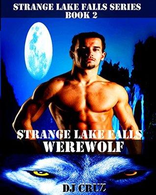Strange Lake Falls Werewolf DJ Cruz