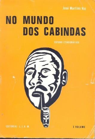 No mundo dos cabindas - Volume I José Martins Vaz