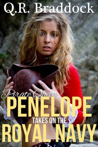 Pirate Queen Penelope Takes On The Royal Navy  by  Q.R. Braddock
