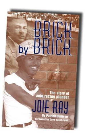 Brick Brick: The Story of Auto Racing Pioneer Joie Ray by Patrick Sullivan