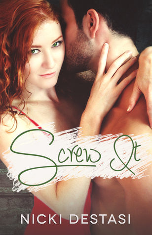 Screw It (It, #2) Nicki DeStasi