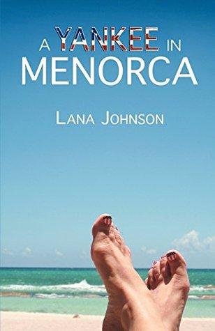 A Yankee in Menorca  by  Lana Johnson