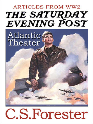 Articles from WW2 Atlantic Theater C.S. Forester