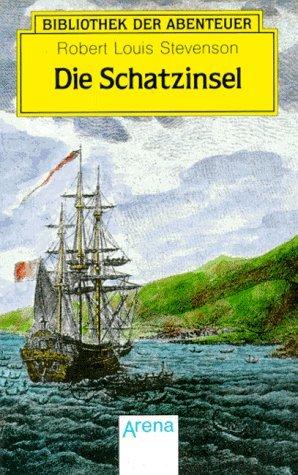 Die Schatzinsel: mit der Hispaniola auf der Suche nach dem Schatz des Piratenkapitäns Flint Robert Louis Stevenson