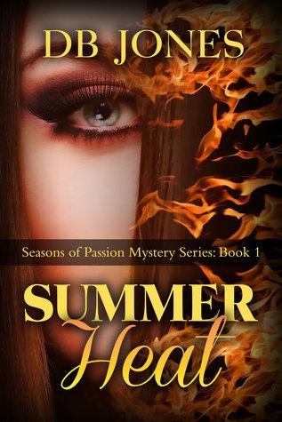 Summer Heat Book 1 Seasons of Passion Mystery Series  by  D.B.  Jones