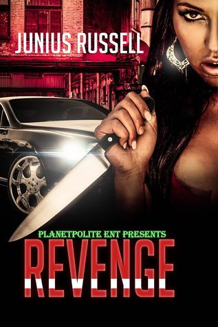 REVENGE: A Dish Best Served Cold  by  Junius Russell