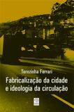 Fabricalização da Cidade e Ideologia da Circulação  by  Terezinha Ferrari
