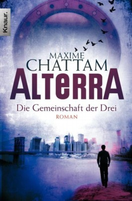 Alterra - Die Gemeinschaft der Drei  by  Maxime Chattam