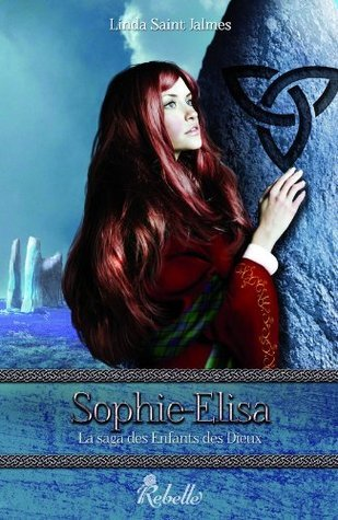 Sophie-Elisa (Les Enfants des Dieux #2)  by  Linda Saint Jalmes
