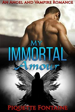 My Immortal Amour  by  Piquette Fontaine