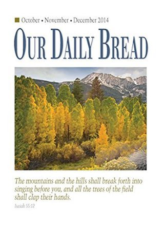Our Daily Bread - October / November / December 2014 RBC Ministries