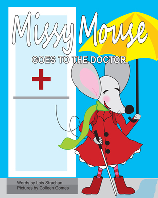 Missy Mouse Goes to the Doctor Lois Strachan