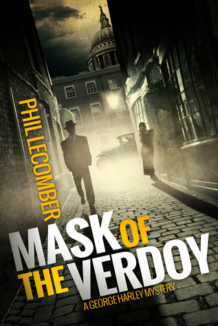 Mask of the Verdoy: A George Harley Mystery (Book #1) Phil Lecomber