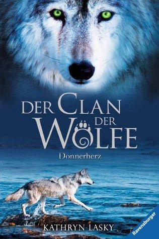 Der Clan der Wölfe 1: Donnerherz  by  Kathryn Lasky