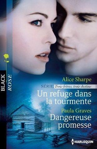 Un refuge dans la tourmente - Dangereuse promesse : T2 - Trois frères, trois destins (Black Rose t. 275)  by  Alice Sharpe