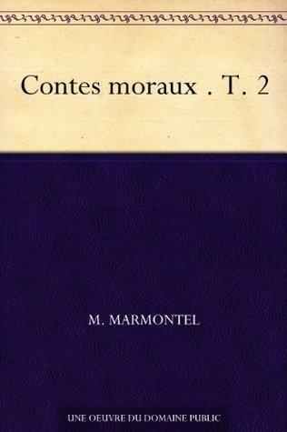 Contes moraux . T. 2  by  M. Marmontel