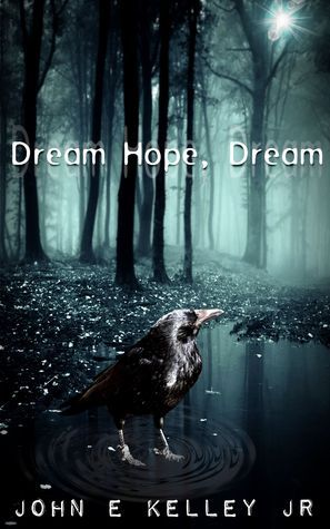 Dream Hope, Dream  by  John E. Kelley Jr.