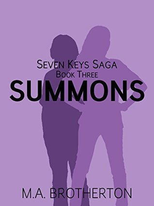 Summons: Book 3 of the Seven Keys Saga  by  M.A. Brotherton