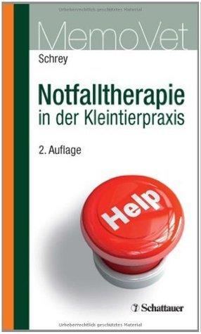 Notfalltherapie in der Kleintierpraxis  by  Christian F. Schrey