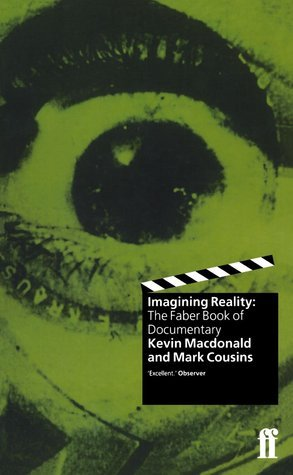 Imagining Reality: The Faber Book Of The Documentary  by  Kevin Macdonald