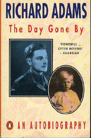 The Day Gone By : An Autobiography Richard Adams