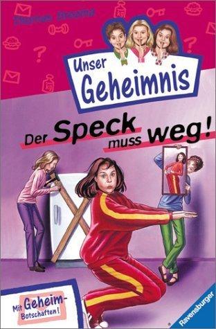 Der Speck muss weg! (Pssst! Unser Geheimnis, #7)  by  Thomas Brezina