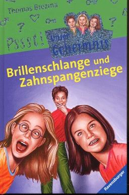 Brillenschlange und Zahnspangenziege (Pssst! Unser Geheimnis, #13)  by  Thomas Brezina