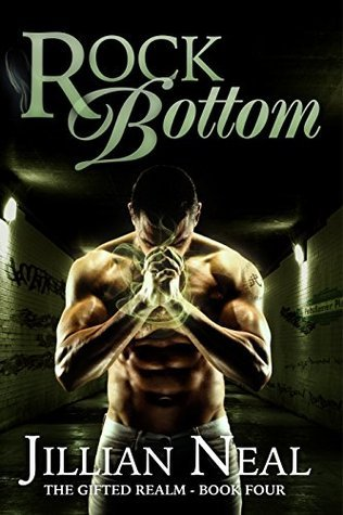 Rock Bottom (The Gifted Realm Book 4)  by  Jillian Neal