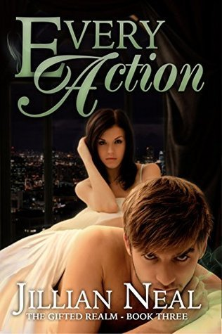 Every Action (The Gifted Realm #3)  by  Jillian Neal