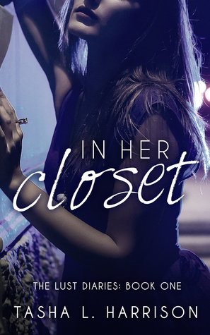 In Her Closet (The Lust Diaries, #1)  by  Tasha L. Harrison