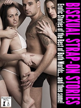 Bisexual Strap-on Stories: Erotic Tales of the Best of Both Worlds  by  N.T. Morley
