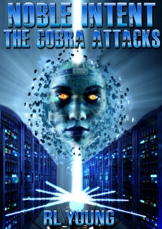 Noble Intent: The Cobra Attacks  by  Richard Young