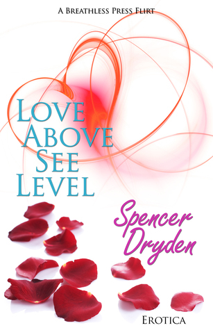 Love Above See Level  by  Spencer Dryden