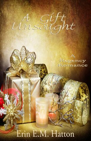 A Gift Unsought Erin E.M. Hatton