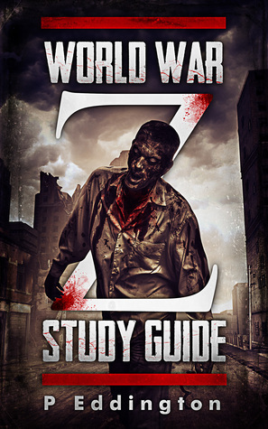Study Guide: World War Z  by  P Eddington