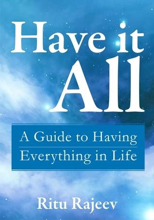 Have It All  by  Ritu Ghosh